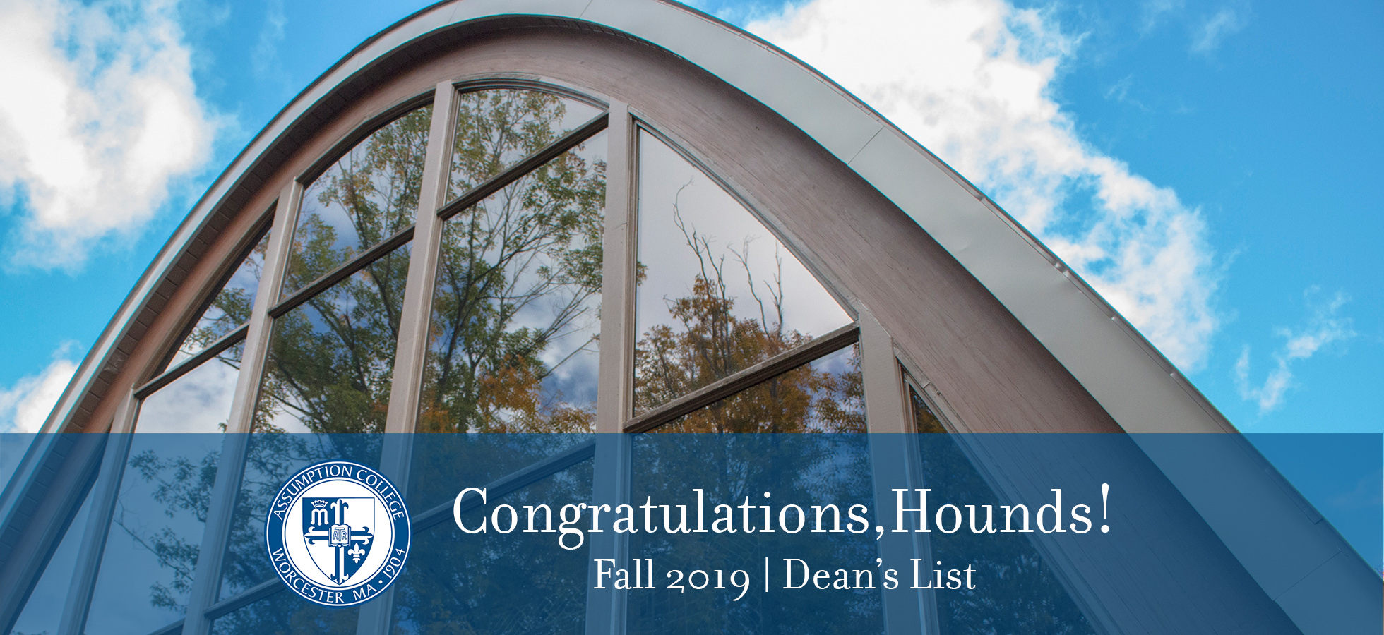 The Chapel of the Holy Spirit at Assumption College that includes the words Congratulations, Hounds! Fall 2019 Dean's List